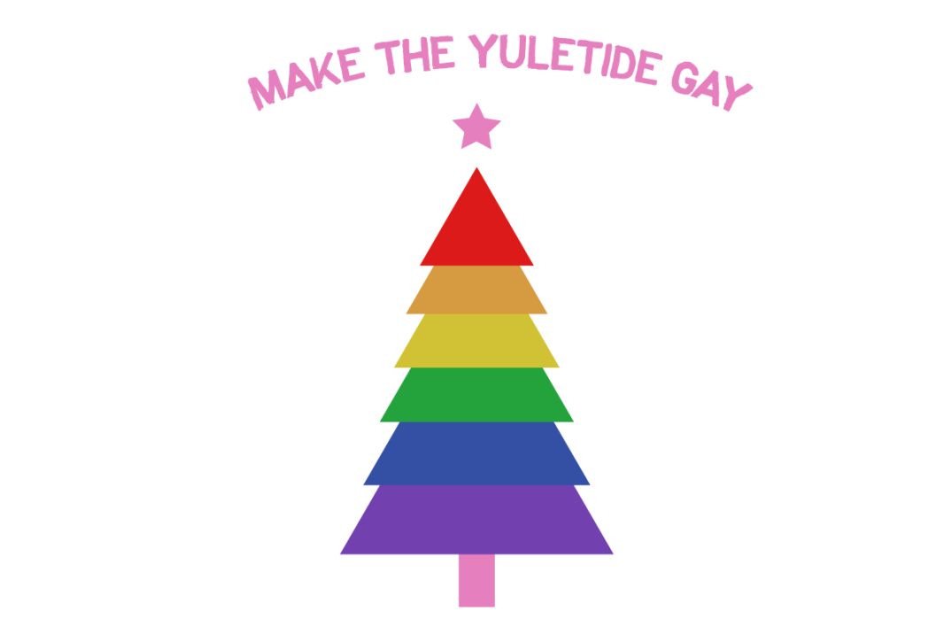 A rainbow Christmas tree illustration has a pink star topper. Above the tree states, Make the Yuletide gay.