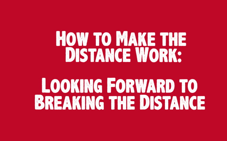 The image states, how to make the distance work, looking forward to breaking the distance.