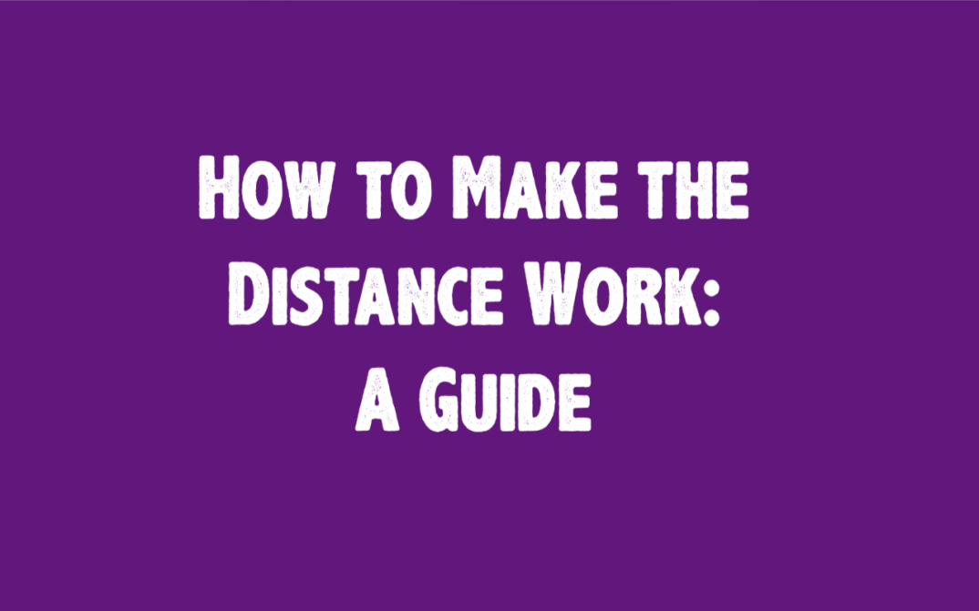 The cover image states, How to make the distance work, a guide.