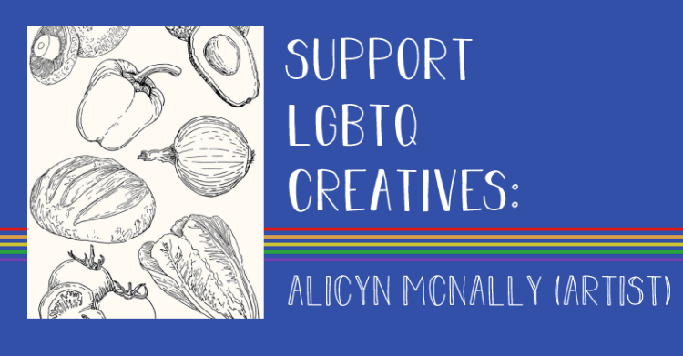 The title states, support lgbtq creatives, alicyn McNally, artist.