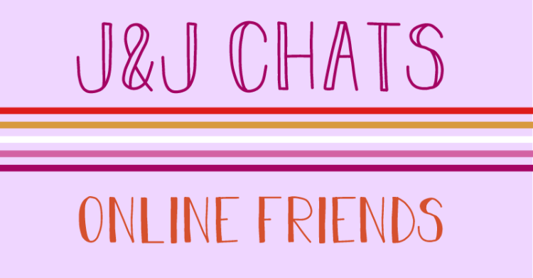 the image states, J and J chats, online friends.
