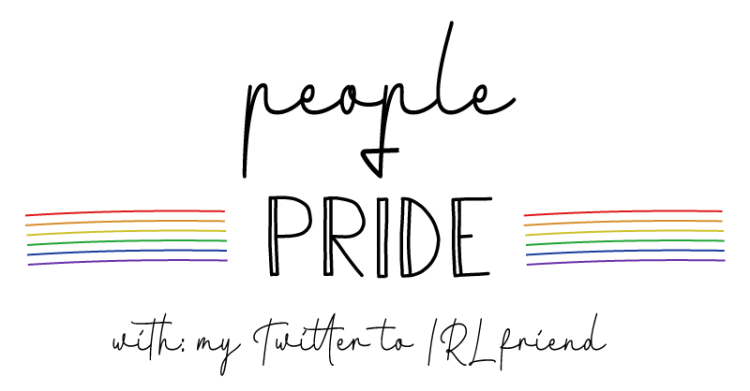 The image states the following. People and pride with my twitter to IRL friend.