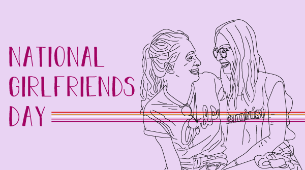 The title states, National Girlfriends Day. Lesbian pride flag colors extend through a drawing of girlfriends.