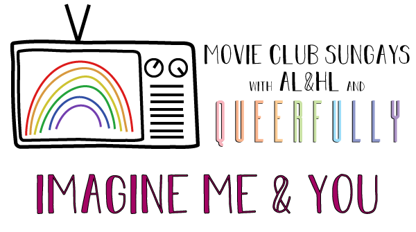 A T V has a rainbow on the screen. The title states, movie club sungays with A L AND H L and queerfully. Imagine me and you.