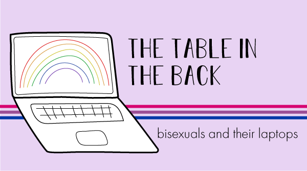 The blog logo has a bisexual pride banner behind it. The title states, the table in the back, bisexuals and their laptops.