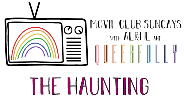 The title states, movie club sungays with A L and H L and Queerfully. The haunting.