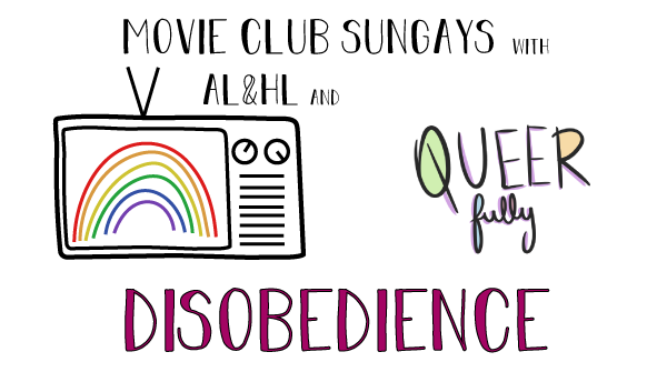 the title states, movie club sungays with A L and H L and Queerfully. Disobedience.