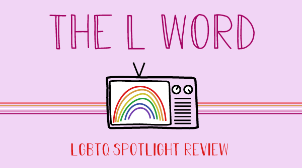 A TV screen displays a rainbow. The title states, The L Word, l g b t q spotlight.
