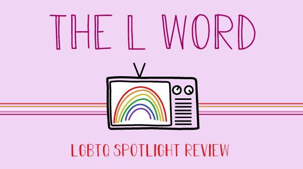 A TV screen displays a rainbow. The title states, The L Word, l g b t q spotlight.