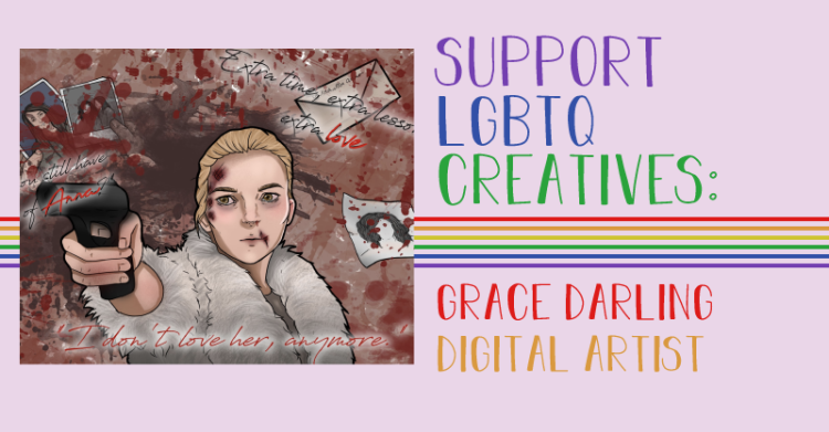 The title states, Support LGBTQ Creatives. Grace Darling, digital artist.