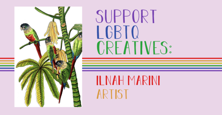 The title states, Support LGBTQ Creatives. Ilnah Marini, artist.