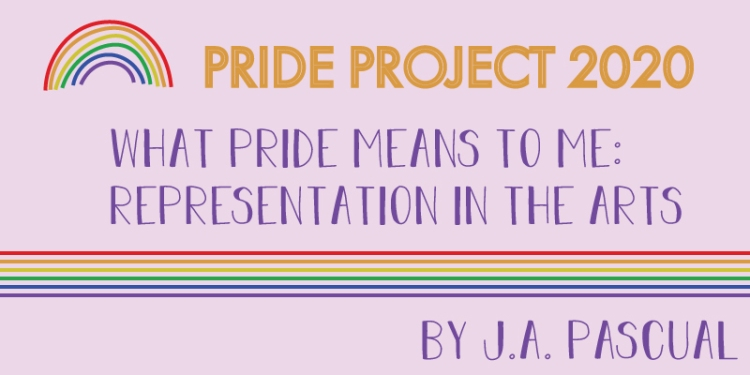 A rainbow logo includes the following title. Pride Project 2020. What pride means to me: representation in the arts. By J.A. Pascual.