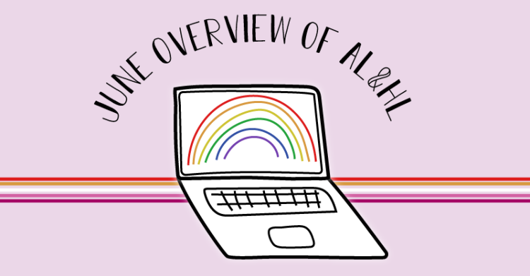 The rainbow laptop logo for A Lesbian and Her Laptop includes the title, June Overview of AL&HL.