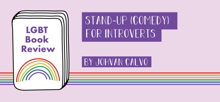 A book cover has a rainbow and states, LGBT Book Review. The title states, Stand-Up Comedy for Introverts by Johvan Calvo.