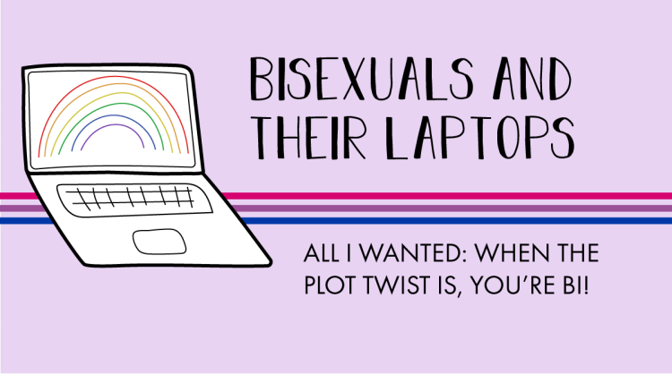 The AL&HL logo includes the title, bisexuals and their laptops. All I wanted: When the plot twist is, You're Bi!