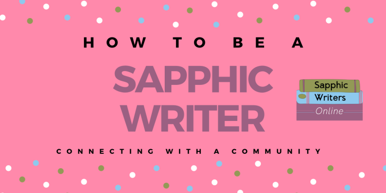 A pink graphic states, How to be a Sapphic Writer, connecting with a community.