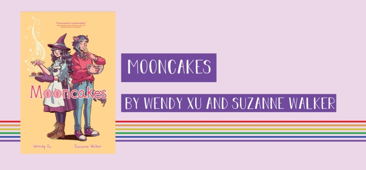 A book cover states, Mooncakes, and includes an illustration of a witch making sweets and a werewolf locking a spoon. The text states, by Wendy Xu and Suzanne Walker.