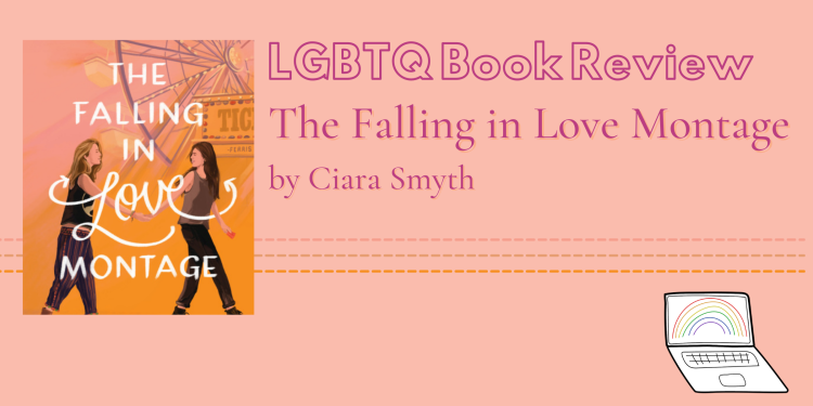 A book cover shows two teen girls holding hands. Text beside the book cover stages, LGBTQ book review, the falling in love montage by Ciara Smyth.